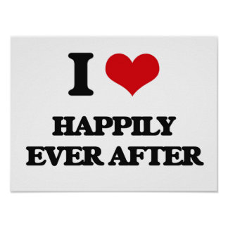 I love Happily Ever After Poster