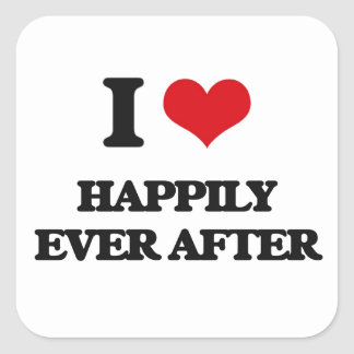 I love Happily Ever After Square Stickers
