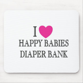 I Love Happy Babies Diaper Bank Mouse Pad