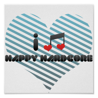 I Love Happy Hardcore Poster