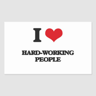 I love Hard-Working People Rectangular Sticker