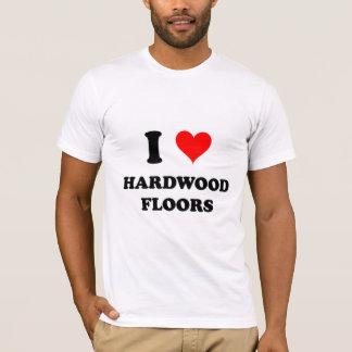 I Love Hardwood Floors T-Shirt