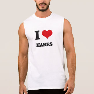 I love Hares Sleeveless T-shirts