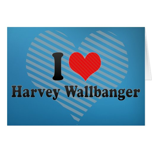 I Love Harvey Wallbanger Cards