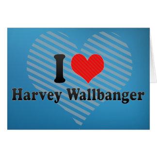 I Love Harvey Wallbanger Greeting Card