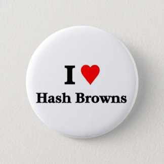 I love Hash browns Button