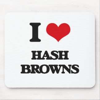 I love Hash Browns Mouse Pads