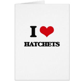 I love Hatchets Greeting Card