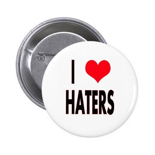 I Love Haters 2 Inch Round Button