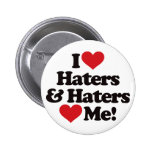 I Love Haters and Haters Love Me 2 Inch Round Button