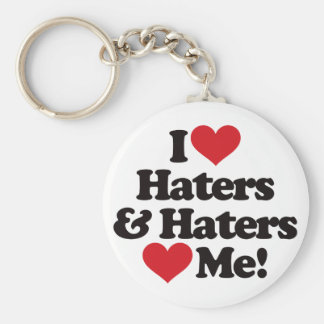 I Love Haters and Haters Love Me Basic Round Button Keychain