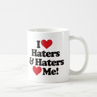 I Love Haters and Haters Love Me Coffee Mug