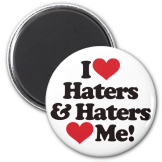 I Love Haters and Haters Love Me Magnet