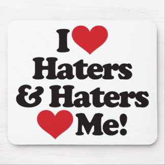 I Love Haters and Haters Love Me Mouse Mats