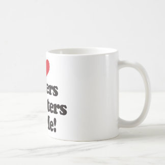 I Love Haters and Haters Love Me Coffee Mugs