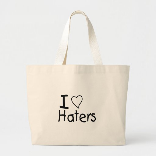 I Love Haters Bag