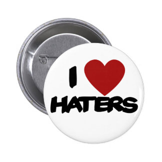 I Love Haters Button