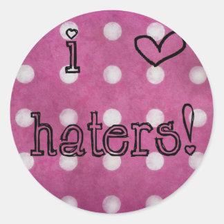 I love Haters! Classic Round Sticker