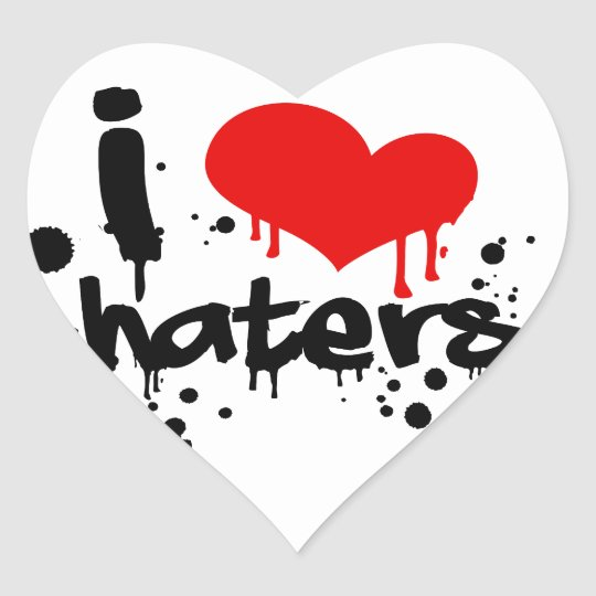 I Love Haters Heart Sticker