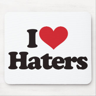 I Love Haters! Mouse Pad