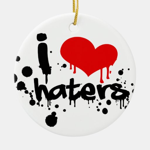 I Love Haters Ornaments