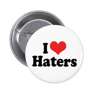 I Love Haters Pinback Button