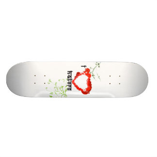 I love Haters Skate Deck
