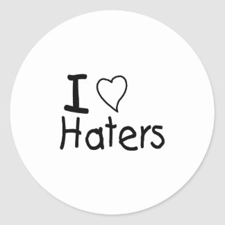 I Love Haters Stickers