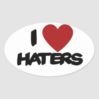 I Love Haters Oval Stickers