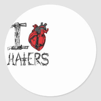 I love HATERS Round Sticker