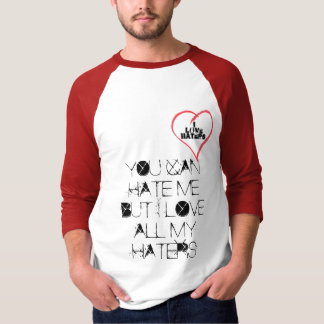 I LOVE HATERS T-Shirt