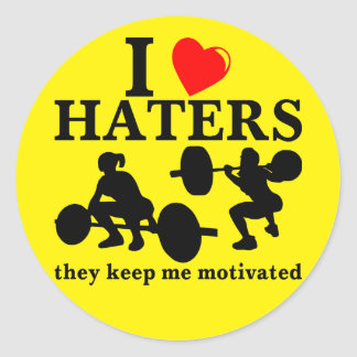 I Love Haters They Keep Me Motivated (Fitness) Classic Round Sticker