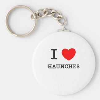 I Love Haunches Keychain