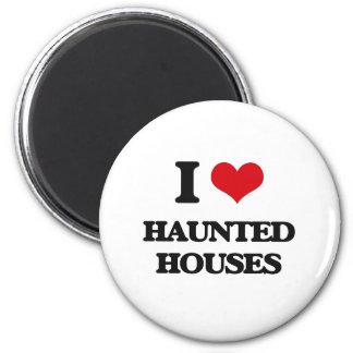 I love Haunted Houses Magnet