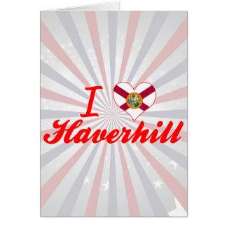 I Love Haverhill, Florida Greeting Card