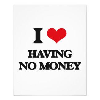 """I love Having No Money 4.5"""" X 5.6"""" Flyer"""