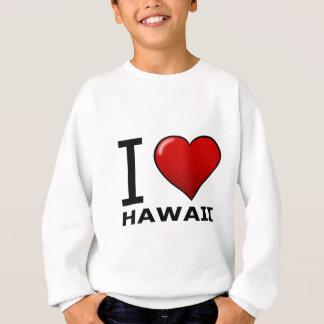 I LOVE HAWAII SWEATSHIRT