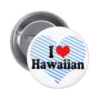 I Love Hawaiian Button