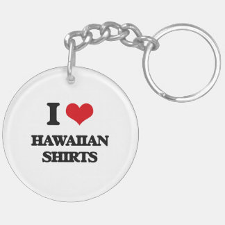 I love Hawaiian Shirts Double-Sided Round Acrylic Keychain