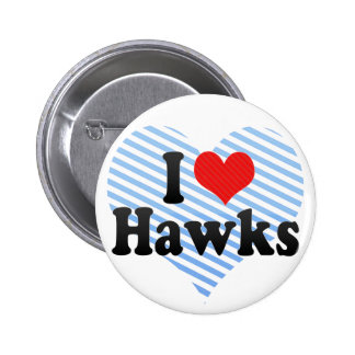 I Love Hawks Pinback Button