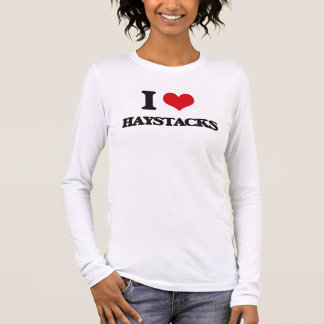 I love Haystacks Long Sleeve T-Shirt