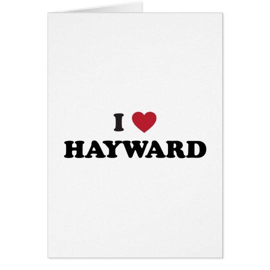 I Love Hayward California Card