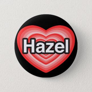 I love Hazel. I love you Hazel. Heart Button