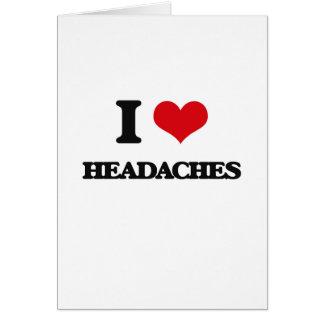 I love Headaches Greeting Card