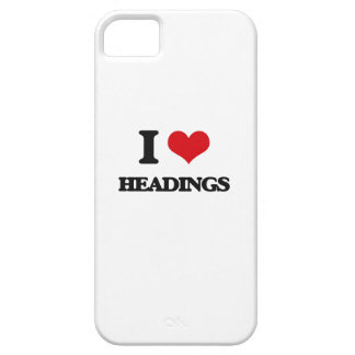 I love Headings iPhone 5 Cases