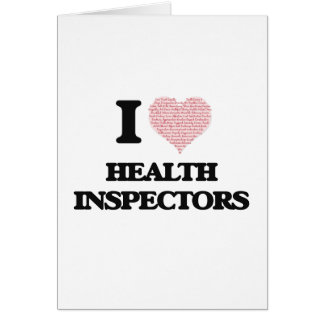 I love Health Inspectors (Heart made from words) Greeting Card