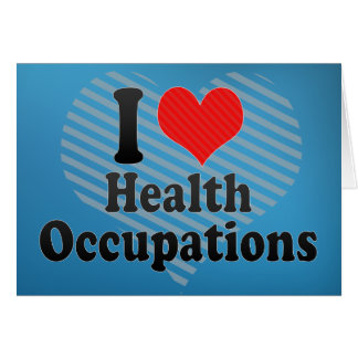 I Love Health Occupations Greeting Card