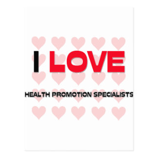 I LOVE HEALTH PROMOTION SPECIALISTS POSTCARD