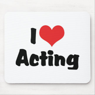 I Love Heart Acting - Performing Arts Theater Mouse Pad