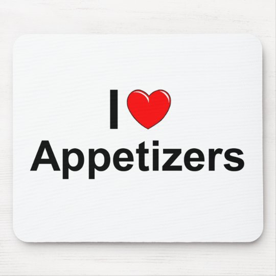 I Love (Heart) Appetizers Mouse Pad